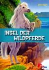 Insel der Wildpferde - Jane Ayres, Suzanne Bürger