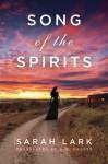By Sarah Lark Song of the Spirits (In the Land of the Long White Cloud saga) (Reprint) - Sarah Lark