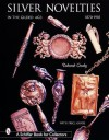 Silver Novelties in the Gilded Age: 1870-1910 - Deborah Crosby