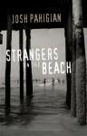 Strangers on the Beach - Josh Pahigian