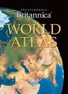 2011 Encyclopaedia Britannica World Atlas - Encyclopaedia Britannica