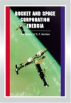 Rocket And Space Corporation Energia: Apogee Books Space Series 17 - Robert Godwin