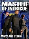 Master of Intrigue [Science Fiction Series Book 2] - Mary Ann Steele