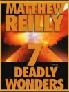 7 Deadly Wonders (Jack West Junior Series #1) - William Dufris, Matthew Reilly