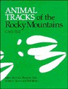 Animal Tracks of the Rocky Mountains - Chris Stall, Steve Whitney
