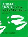 Animal Tracks of the Rocky Mountains - Chris Stall, Steve Whitney
