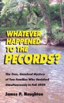 WHATEVER HAPPENED TO THE PECORDS - James Naughton