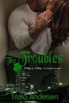 The Troubles (Black Irish, #3) - Tricia Andersen