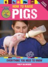 How to Raise Pigs: Everything You Need to Know - Philip Hasheider