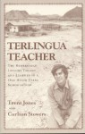 Terlingua Teacher: The Remarkable Lessons Taught and Learned in a One-Room Texas Schoolhouse - Trent Jones, Carlton Stowers