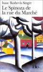 Le Spinoza de la rue du Marché - Isaac Bashevis Singer, Marie-Pierre Bay