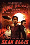 The Adventures of Dodge Dalton on the High Road to Oblivion - Sean Ellis