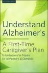 Understand Alzheimer's: A First-Time Caregiver's Plan to Understand & Prepare for Alzheimer's & Dementia - Callisto Media