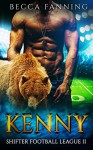 Kenny (Shifter Football League Book 2) - Becca Fanning