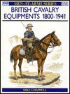 British Cavalry Equipments 1800-1941 - Mike Chappell