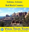 SEDONA, ARIZONA: RED ROCK COUNTRY - A Self-guided Pictorial Driving/Walking Tour (Visual Travel Tours) - Lynne Sullivan