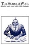 The House at Work - Joseph Cooper, G. Calvin Mackenzie