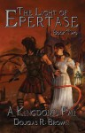 A Kingdom's Fall: The Light of Epertase, Book 2 - Douglas R. Brown