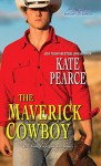 The Maverick Cowboy - Kate Pearce
