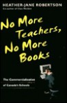 No More Teachers, No More Books: The Commercialization of Canada's Schools - Heather-Jane Robertson