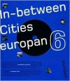 Europan 6: In Between Cities, Architectural Dynamics and New Urbanity - Emmie Vos, Anne Hoogewoning