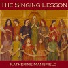 The Singing Lesson - Katherine Mansfield, Cathy Dobson