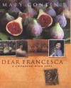Dear Francesca: A Cookbook with Love - Mary Contini