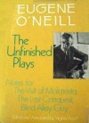 The Unfinished Plays: The Visit of Malatesta / The Last Conquest / Blind Alley Guy - Virginia Floyd