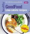 Good Food: Low-calorie Recipes - Sarah Cook