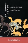 Selected Poems: Power Failure: Cherish the Bone - Sheila Burke