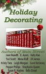 Holiday Decorating - Joan Reeves, E. Ayers, Kelly Rae, Tori Scott, Mona Risk, Jill James, Kristy Tate, Leigh Morgan, Carol DeVaney, Pepper Phillips, Stephanie Queen, Susan R. Hughes, Bella Street