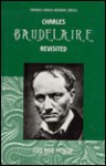 Charles Baudelaire Revisited - Lois Boe Hyslop