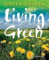 Living Green (Green Guides Series) - Maria Constantino, Penney Poyzer