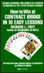 How to Win at Contract Bridge - Richard L. Frey