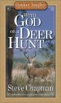 With God on a Deer Hunt - Steve Chapman