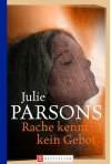 Rache kennt kein Gebot - Julie Parsons