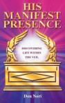 His Manifest Presence: Moving from David's Tabernacle to Solomon's Temple - Don Nori Sr.