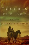 Touches The Sky - James Calvin Schaap