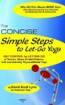 Concise Simple Steps to Let-Go Yoga (Yoga for the WEST of US) - David Lynn