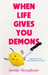 When Life Gives You Demons - Jennifer Honeybourn
