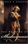 The Meaning of Shakespeare (Volume 1) - Harold Clarke Goddard