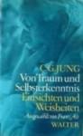 Von Traum und Selbsterkenntnis (Einsichten und Weisheiten bie C.G. Jung) - C.G. Jung