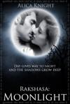 Rakshasa: Moonlight - Alica Knight