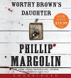 Worthy Brown's Daughter - Phillip M Margolin, Jonathan Davis, Jason Culp