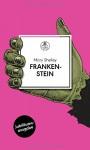 Frankenstein: oder Der moderne Prometheus. Roman - Mary Shelley, Georg Klein, Alexander Pechmann