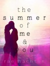 The Summer of Me & You - Rae Hachton