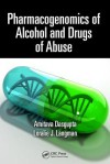 Pharmacogenomics of Alcohol and Drugs of Abuse - Amitava Dasgupta, Loralie J. Langman