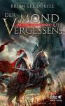Der Mond des Vergessens: Die fünf Kriegerengel 1 - Brian Lee Durfee, Andreas Heckmann