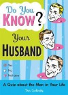Do You Know Your Husband?: A Quiz about the Man in Your Life - Dan Carlinsky