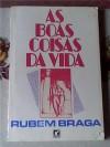 As boas coisas da vida - Rubem Braga